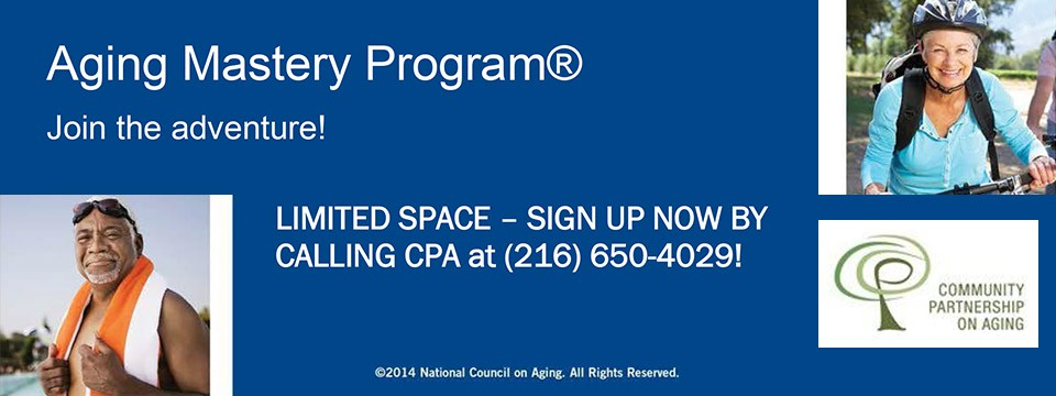 Community Partnership on Aging Presents 6 Week Aging Mastery Program Join the Adventure!