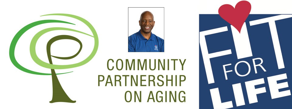 Community Partnership on Aging and Carl Harmon of Fitness For Life Present 6-Week Activity-Based Program for Older Adults