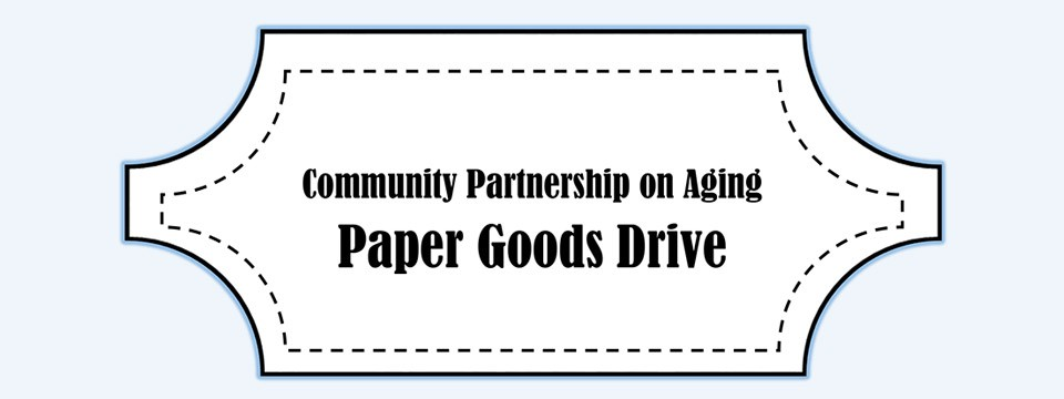 Community Partnership on Aging Paper Goods Drive For Older Adults in Need
