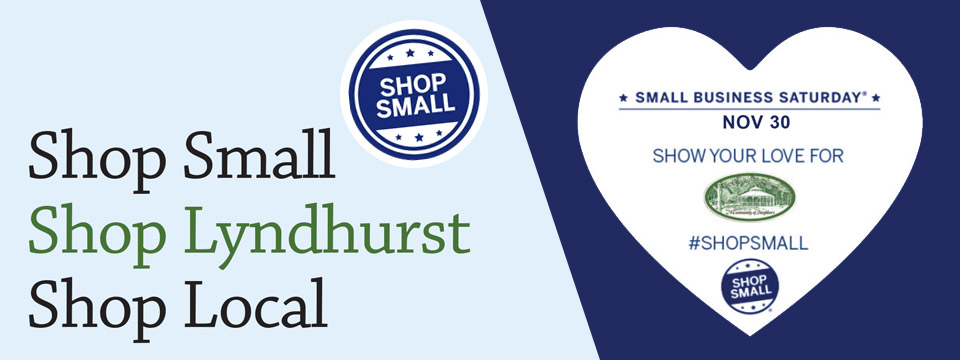 To the left is the Shop Small logo above the words Shop Small. Shop Lyndhurst, Shop Local. To the right is a heart containing the City of Lyndhurst, Ohio logo above the #shopsmall hash tag and logo.
